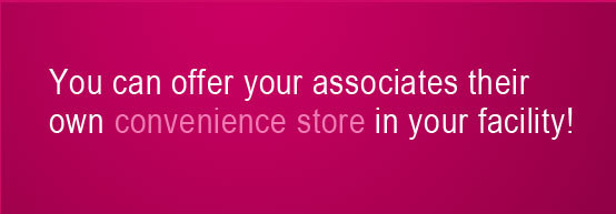 You can offer your associates their own convenience store in your facility!